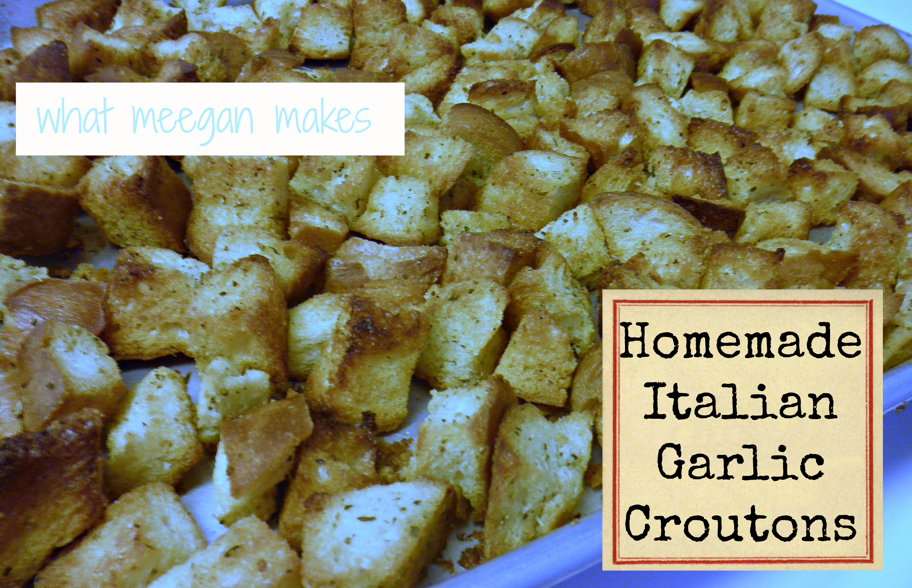 Homemade Italian Garlic Croutons