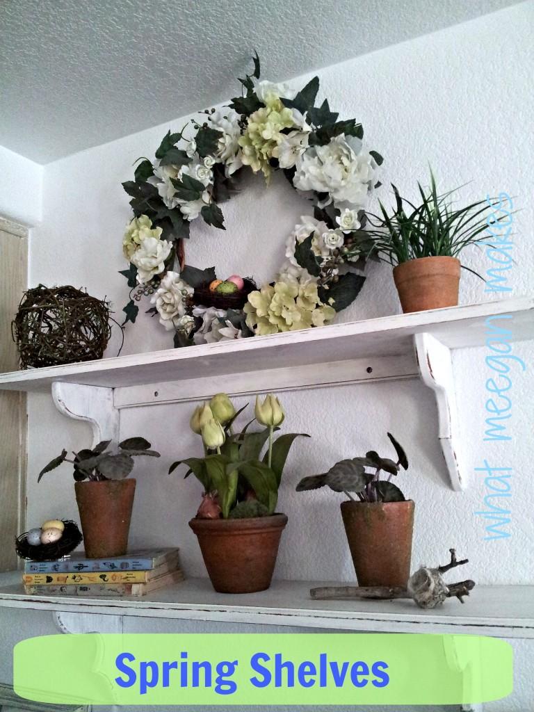 My Spring Shelves