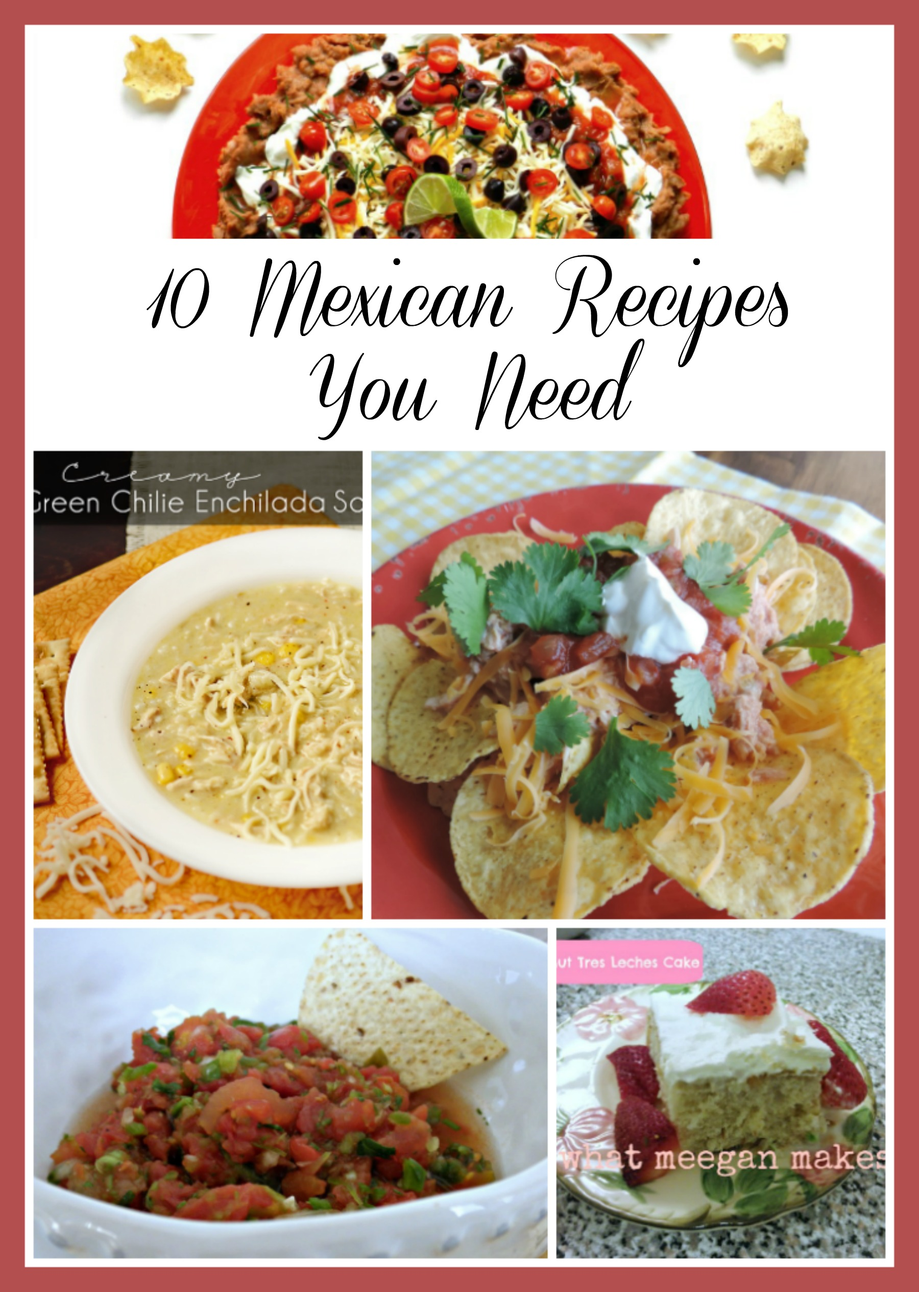 10 Mexican Recipes You Need