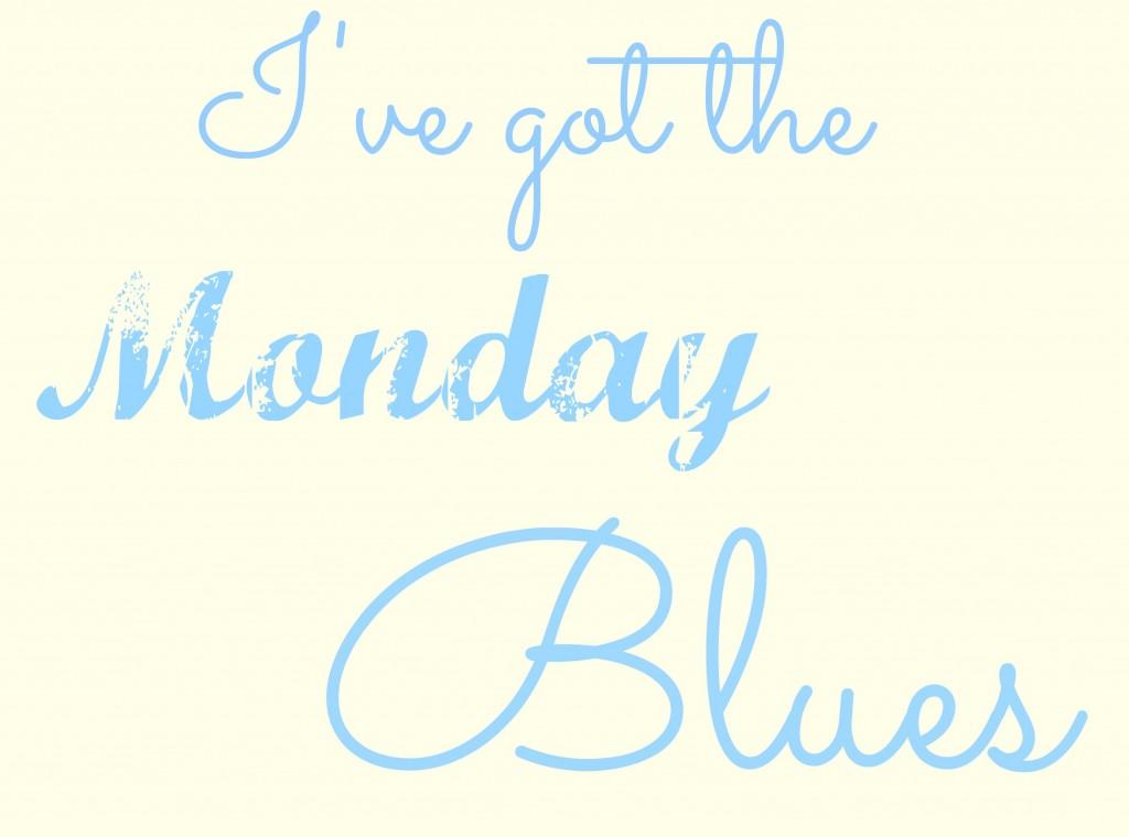 I've Got The Monday Blues-Cottage Style