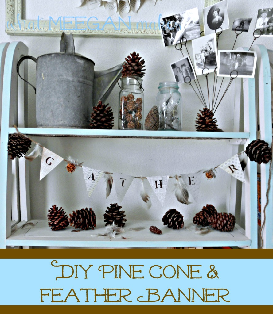 DIY Pine Cone & feather Banner