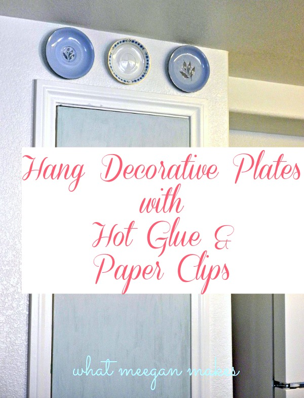 Hang Decorative Plates with Hot Glue and Paper Clips