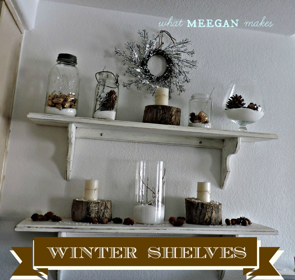 Winter Shelves  #whatmeeganmakes