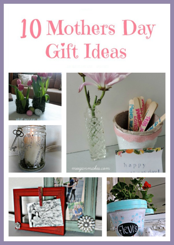 10 Mothers Day Gift Ideas