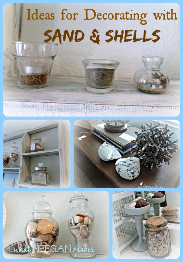 Ideas For Decorating With Sand And Shells What Meegan Makes