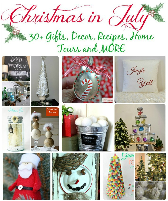 Christmas In July 30+ Gifts, Decor, Recipes, Home Tours and MORE