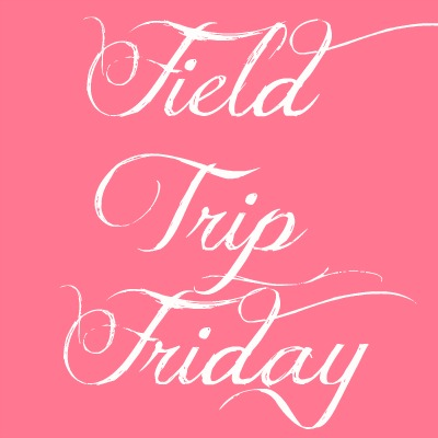Field Trip Friday