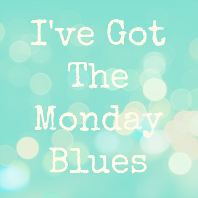I've Got The Monday Blues1