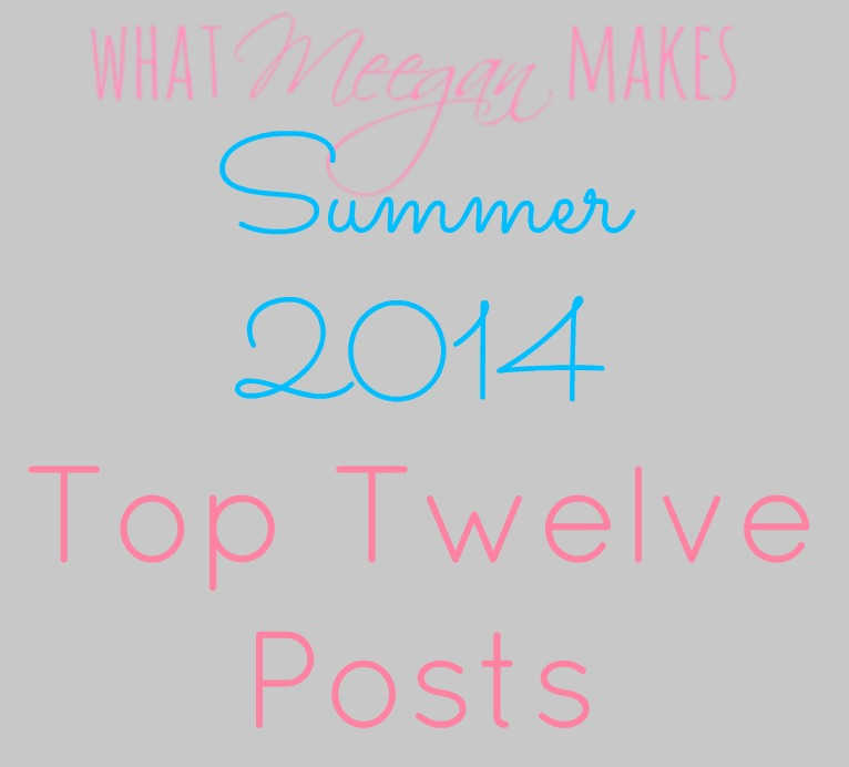 Summer Top Twelve Posts