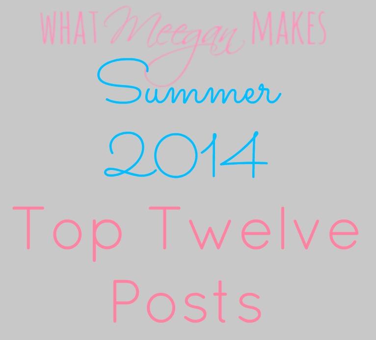Summer Top Twelve Posts