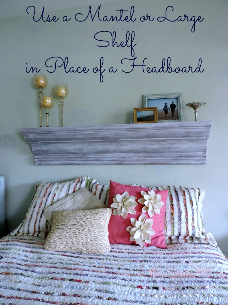 Use a Mantel or Large Shelf in Place of a Headboard
