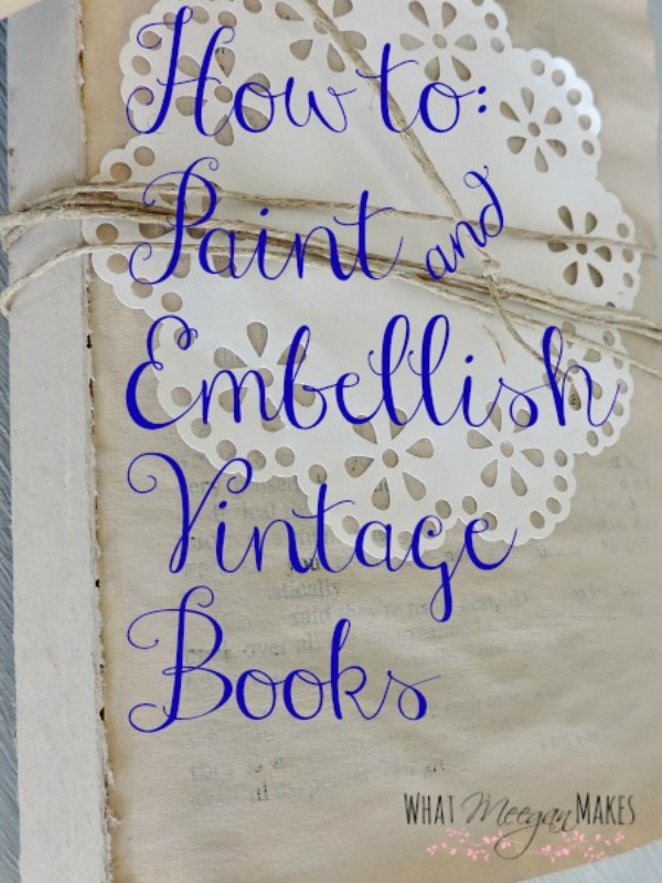 How To Paint and Embellish Vintage Books