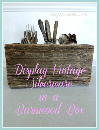 Display Vintage Silverware in a Barnwood Box Button