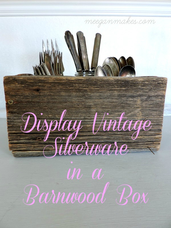 Display Vintage Silverware in a Barnwood Box