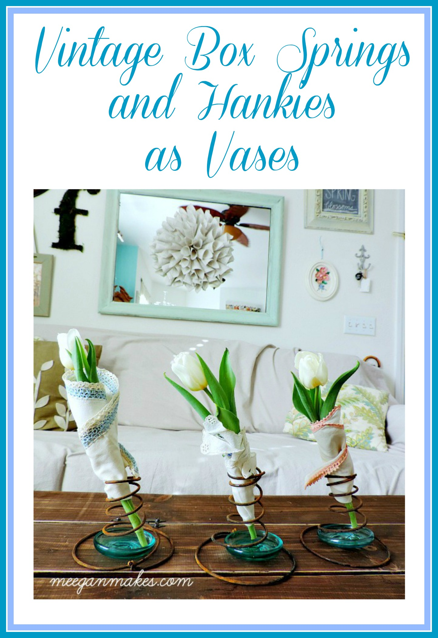 Vintage Box Springs and Hankies as Vases