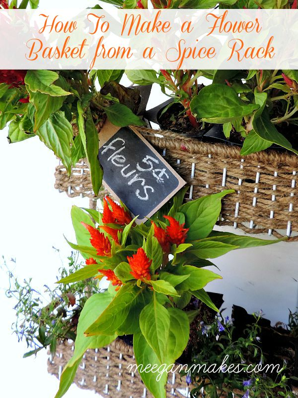 How To Make a Flower Basket From A Spice Rack