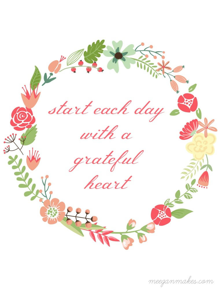Start each day with a grateful heart printable from meeganmakes.com
