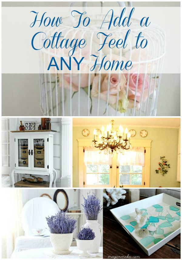 How To Add a Cottage Feel To ANY Home