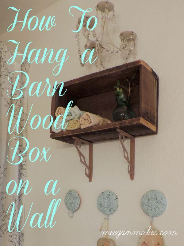 How To Hang a Barn Wood Box on a Wall LowesDIYDays