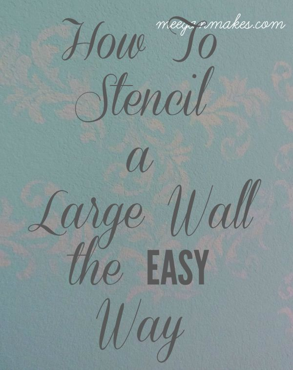 How To Stencil a Large Wall The EASY Way