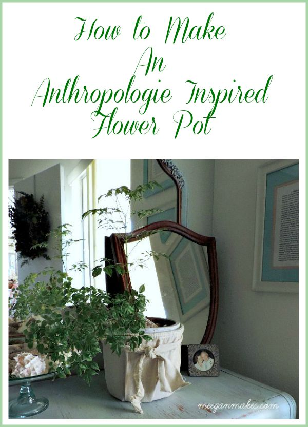 How To Make an Anthropologie Inspired Flower Pot