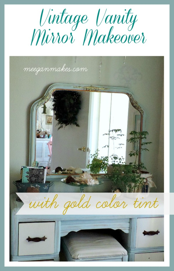 Vintage Vanity Mirror Makeover with Gold Color Tint by meeganmakes.com