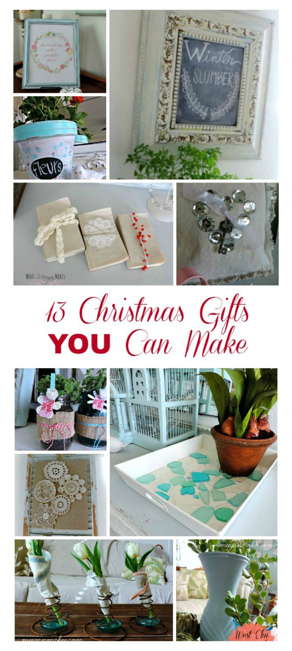 13 Christmas Gifts YOU Can Make
