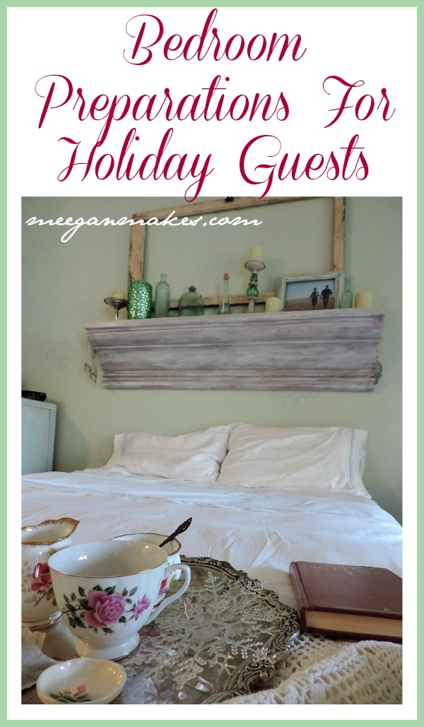 Bedroom Preparations For Holiday Guests by meeganmakes.com