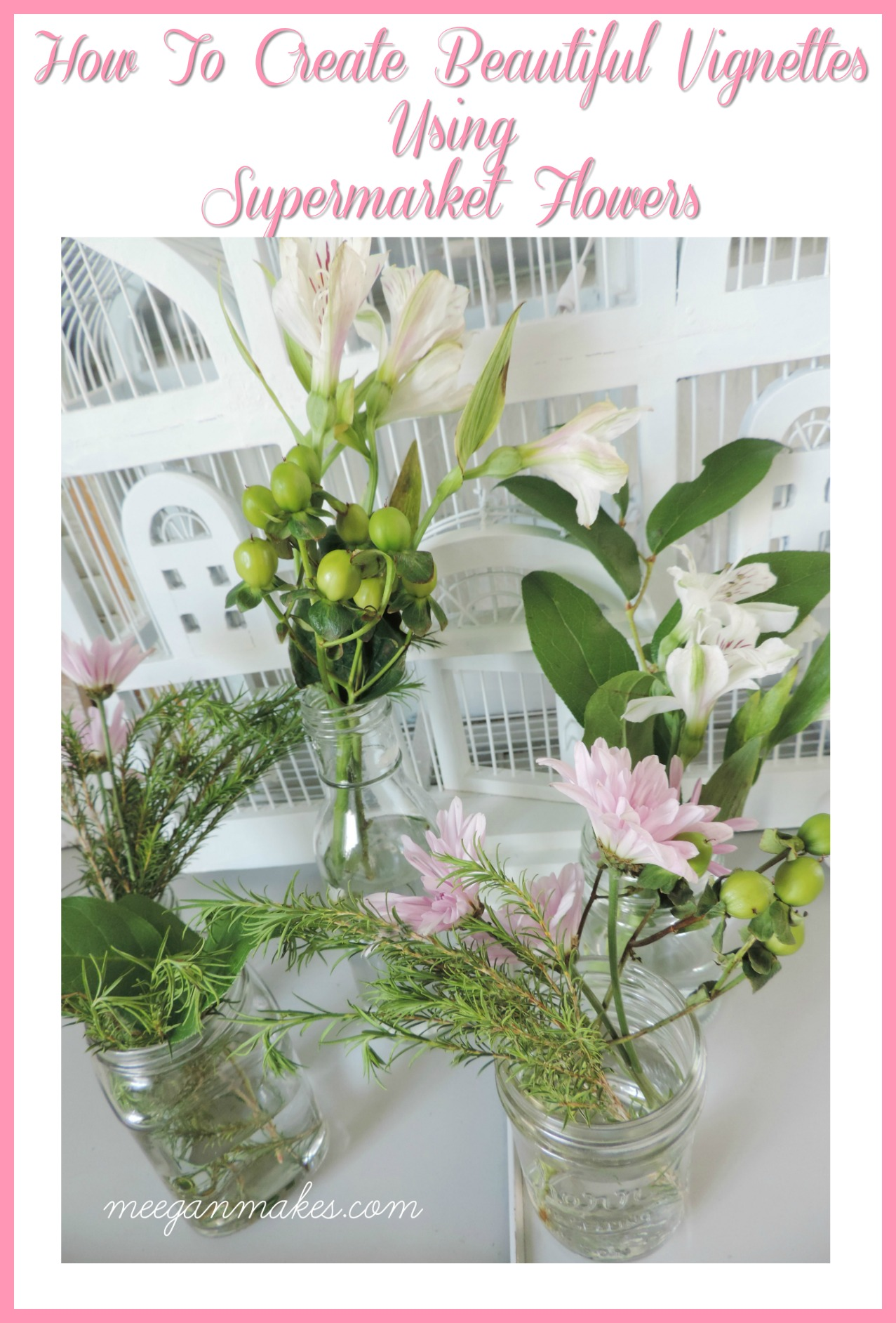 How To Create Beautiful Vignettes with Supermarket Flowers