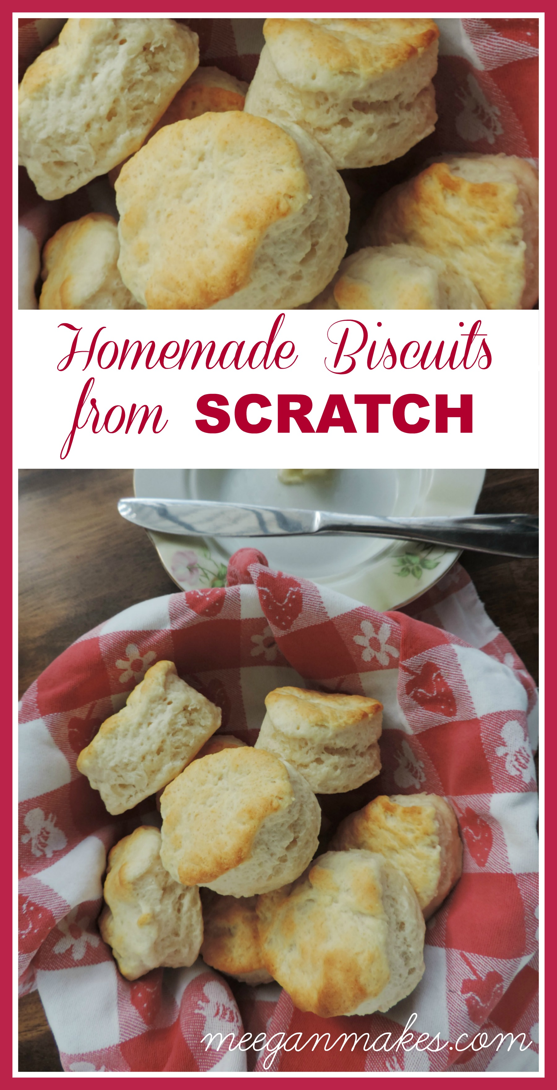 How To Make Homemade Biscuits From Scratch by meeganmakes.com