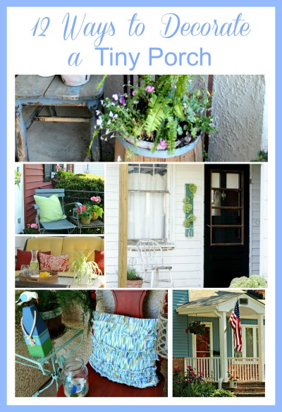 12 Ways To Deorate a Tiny Porch