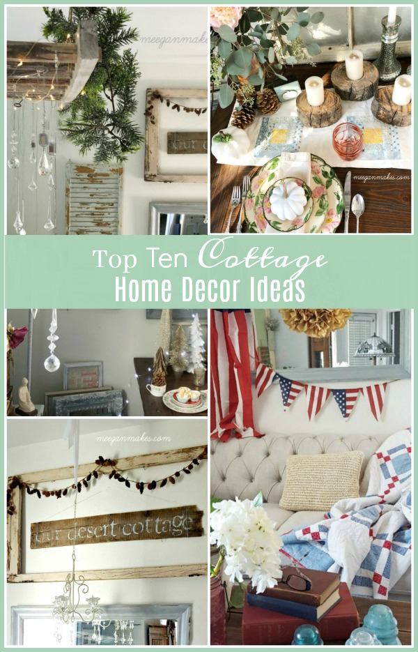 Thanks For Making My Top Ten Cottage Home Decor Ideas A Great Success For  Me This Year. It Has Been A Pleasure To Create A Cottage Feel In Our Tiny  Condo.