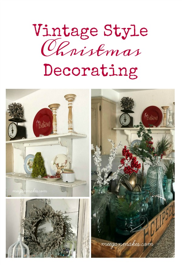 Vintage Style Christmas Decorating What Meegan Makes